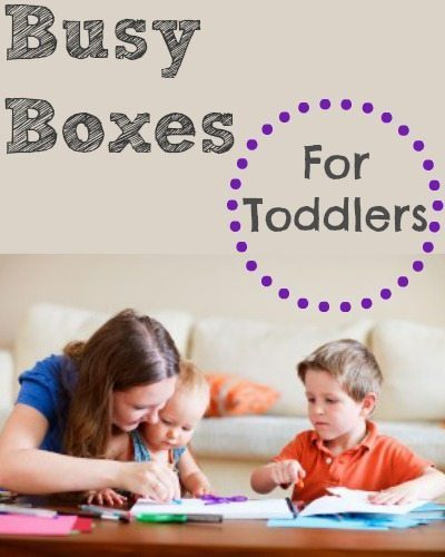 Busy Boxes for Toddlers
