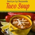 Recipe by Request:  Chicken Taco Soup