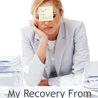 My Recovery From Adrenal Fatigue, Part 1
