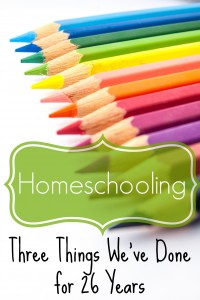 homeschooling-3-things-weve-done-for-26-years
