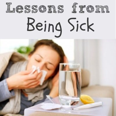 Lessons From Being Sick