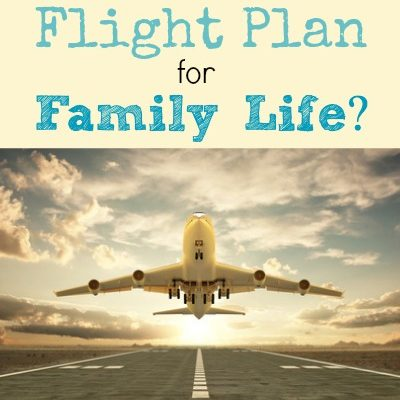 What's Your Flight Plan for Family Life?