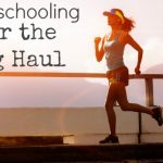 Homeschooling Over the Long Haul