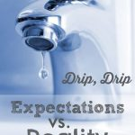 Drip, Drip: Expectations vs. Reality