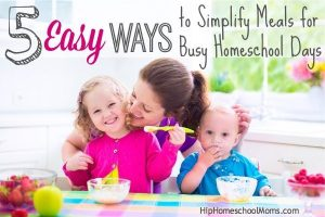 easy-ways-to-simplify-meals-homeschool