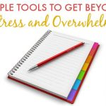 Simple Tools to Get Beyond Stress and Overwhelm