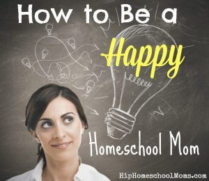 How to Be a Happy Homeschool Mom