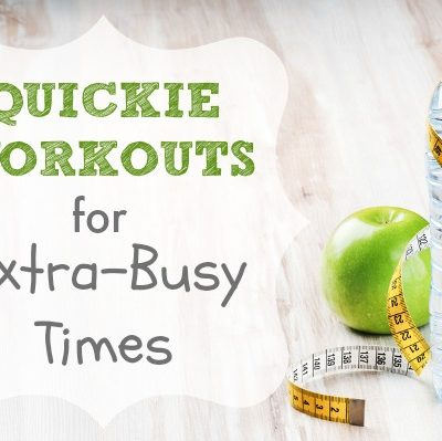 Quickie Workouts for Extra-Busy Times