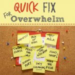 Quick Fix for Overwhelm