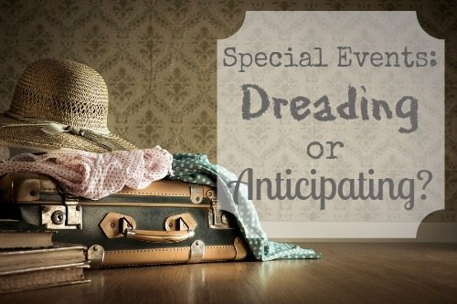 Special Events: Dreading or Anticipating?