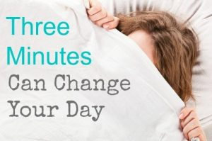 Three Minutes Can Change Your Day