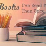 Seven Books I've Read More Than Once