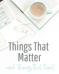 Things That Matter….and Things That Don't