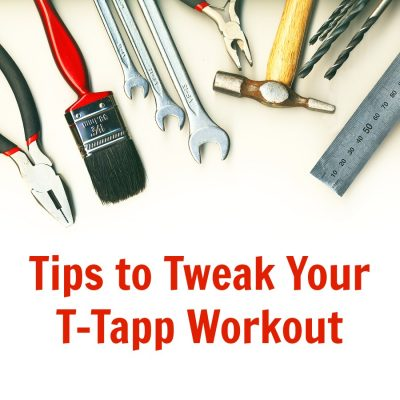 Tips to Tweak Your T-Tapp Workout
