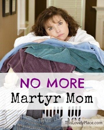 No More Martyr Mom