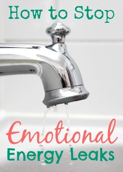 How to Stop Emotional Energy Leaks