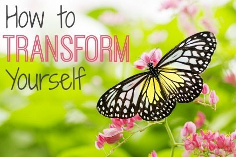 How to Transform Yourself