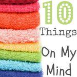 Ten Things On My Mind