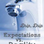 Drip, Drip: Expectations vs. Reality