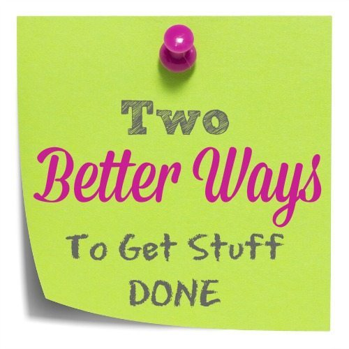 better-ways-to-get-stuff-done