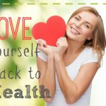 Love Yourself Back to Health