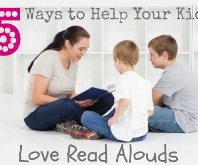 Five Ways to Help Your Kids Love Read Alouds