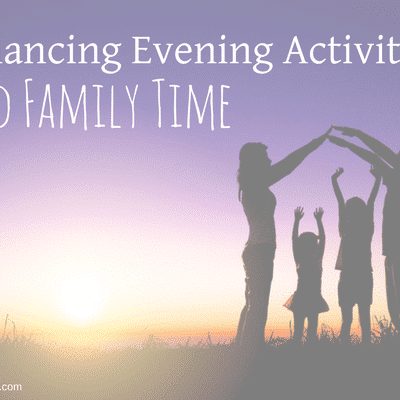 Balancing Evening Activities and Family Time