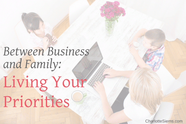 Between Business and Family: Living Your Priorities