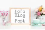 Half a Blog Post