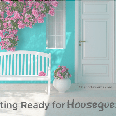 Getting Ready for Houseguests