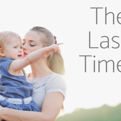 Perspective for Moms: The Last Time