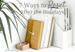 7 Ways to Reset After the Holidays